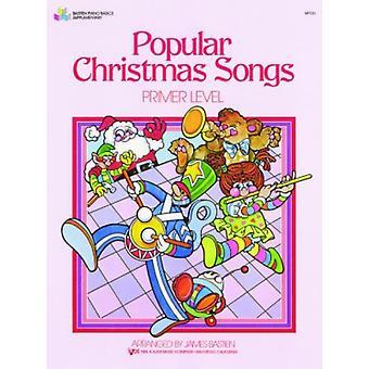Popular Christmas Songs Primer Level by James Bastien