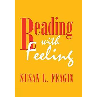 Reading With Feeling - The Aesthetics of Appreciation by Susan L. Feag