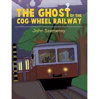 The Ghost of the CogWheel Railway par Szemerey & John