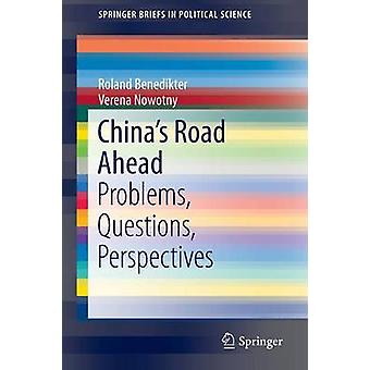 China's Road Ahead - Problems - Questions - Perspectives by Roland Ben
