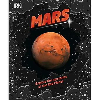 Mars: Explore the mysteries� of the Red Planet
