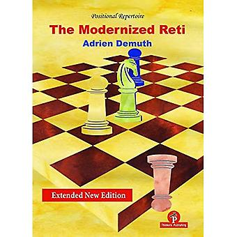 The Modernized Reti, Extended Second Edition: A Complete Repertoire for White