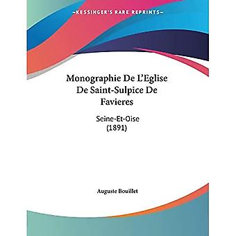 Monografia de L'Eglise de Saint-Sulpice de Favieres: Seine-Et-Oise (1891)