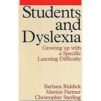 Studenten en Dyslexie: Opgroeien met een specifieke leermoeilijkheid (Exc Business And Economy (Whurr))