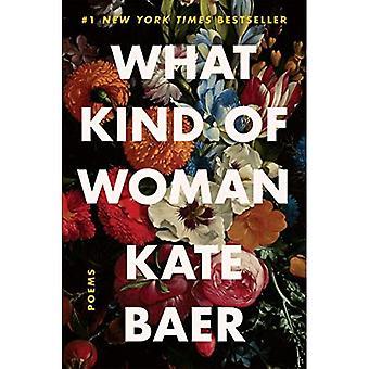 Wat voor soort vrouw: Gedichten