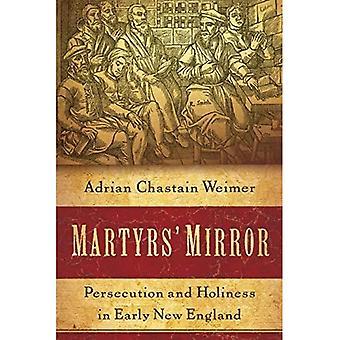 Specchio dei Martiri: persecuzione e santità all'inizio del New England