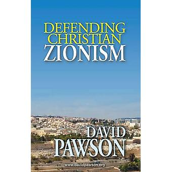 Defending Christian Zionism by David Pawson - 9780957529076 Book
