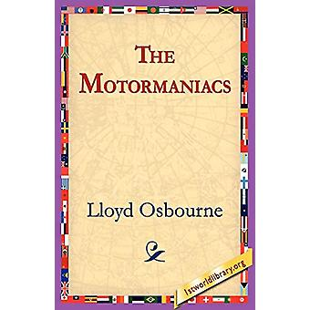 The Motormaniacs by Professor Lloyd Osbourne - 9781421801711 Book