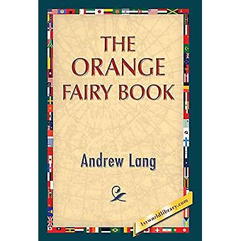 The Orange Fairy Book by Andrew Lang - 9781421851310 Book