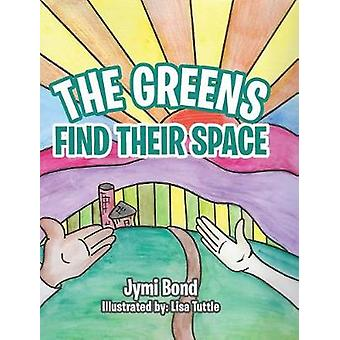 The Greens Find Their Space by Jymi Bond - 9781640828841 Book