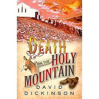 Kuolema Pyhällä vuorella Kirjoittanut David Dickinson - 9781845298760 Kirja