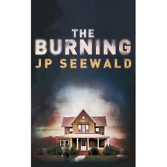 The Burning by J P Seewald - 9781944354268 Book