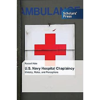 U.S. Navy Hospital Chaplaincy by Hale Russell - 9783639718911 Book