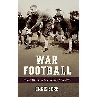Guerra Mundial de Futebol Guerra Mundial e o Nascimento da NFL
