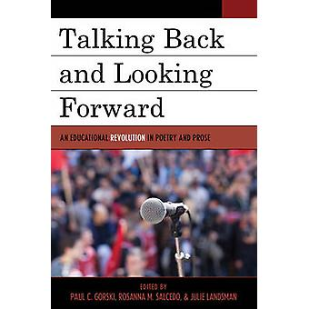 Talking Back and Looking Forward by Edited by Paul C Gorski & Edited by Rosanna M Salcedo & Edited by Julie Landsman