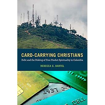 CardCarrying Christians by Rebecca C. Bartel