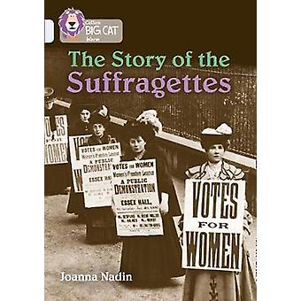 The Story of the Suffragettes Band 17Diamond Collins Big Cat
