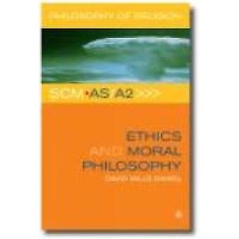 Ethics and Moral Philosophy by David Mills Daniel