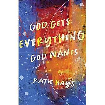 God Gets Everything God Wants