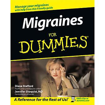 Migraines For Dummies by Diane Stafford - Jennifer Shoquist - 9780764