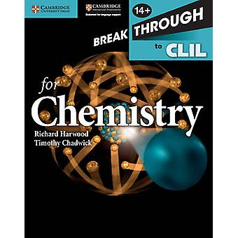 Breakthrough to CLIL for Chemistry Age 14+ Workbook by Richard Harwoo