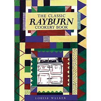 The Classic Rayburn Cookery Book by Louise Walker - 9781899791453 Book