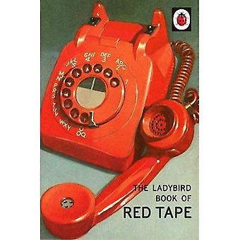The Ladybird Book of Red Tape (Ladybirds for Grown-Ups)