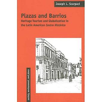 Plazas and Barrios: Heritage Tourism and Globalization in the Latin American Centro Hist&243;rico