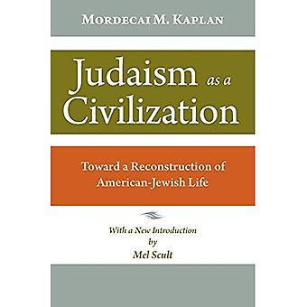 Judentum als Zivilisation: für einen Wiederaufbau des amerikanisch-jüdischen Lebens