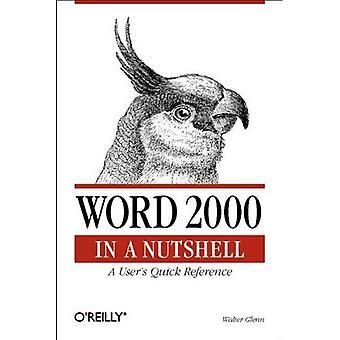 Word 2000 auf den Punkt gebracht: eine Kurzübersicht macht der Nutzer (In a Nutshell (O' Reilly))