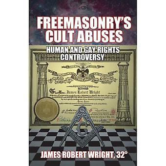 Freemasonry's Cult Abuses: Human & Gay Rights Controversy