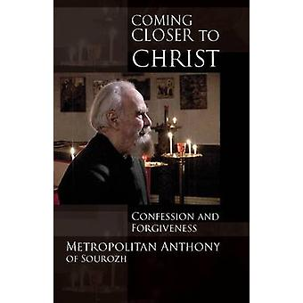 Coming Closer to Christ by Metropolitan Anthony of Sourozh