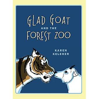 Glad Goat and the Forest Zoo by Keleher & Karen