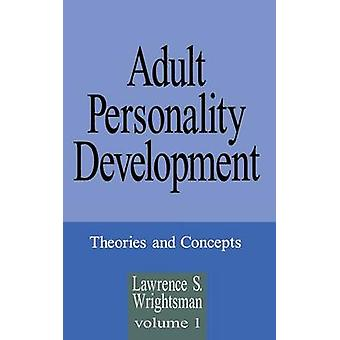 Adult Personality Development Volume 1 Theories and Concepts by Wrightsman & Lawrence S.