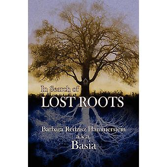 In Search of Lost Roots by Hammerstein & Barbara Redzisz