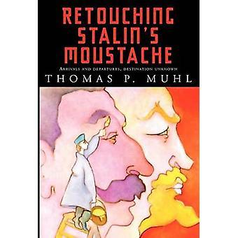 Retouching Stalins Moustache by Muhl & Thomas P.