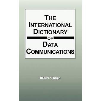 El diccionario internacional de comunicaciones de datos por Saigh Robert y A.