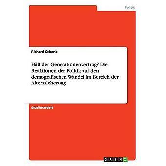 HLT der Generationenvertrag Die Reaktionen der Politik auf den demografischen Wandel im Bereich der Alterssicherung av Schenk & Richard