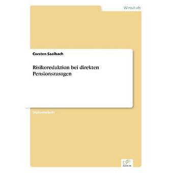 Risikoreduktion bei direkten Pensionszusagen door Saalbach & Carsten