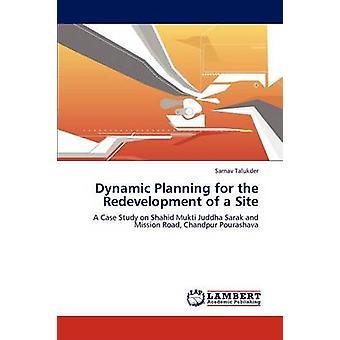 Dynamische Planning voor de herontwikkeling van een Site door Talukder & Sarnav