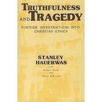 Truthfulness and Tragedy - Further Investigations in Christian Ethics