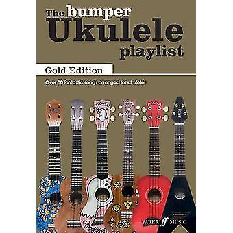 The Bumper Ukulele Playlist - Gold Edition - 9780571538409 Book