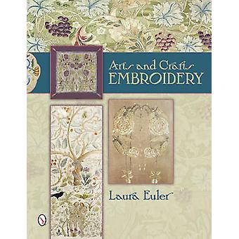 Arts and Crafts Embroidery by Laura Euler - 9780764344091 Book