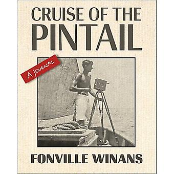 Cruise of the Pintail - A Journal by Fonville Winans - Robert L Winans