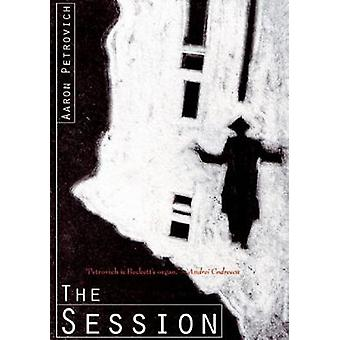 The Session - A Novella in Dialogue by Aaron Petrovitch - 978097891030