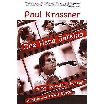 One Hand Jerking by Paul Krassner - 9781583226964 Book