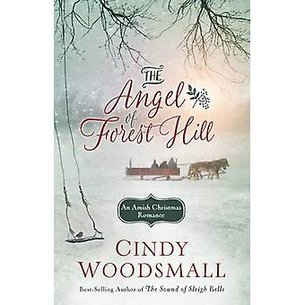 The Angel of Forest Hill by Cindy Woodsmall - 9781601427052 Book