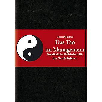 Das Tao im Management - Fernostliche Weisheiten fur das Geschaftsleben