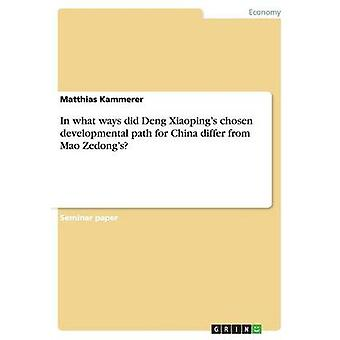In What Ways Did Deng Xiaoping's Chosen Developmental Path for China