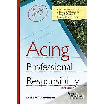 Acing Professional Responsibility by Leslie Abramson - 9781683284093